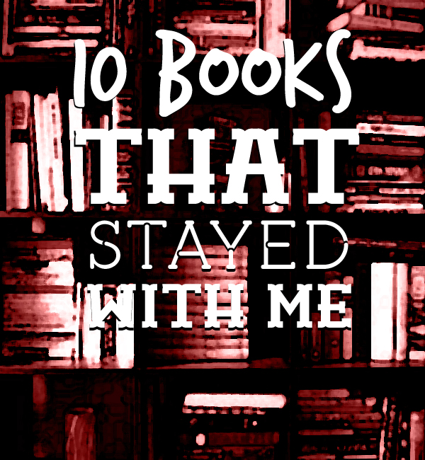 10 Books That Stayed With Me • Little Gold Pixel