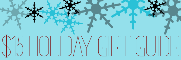 $15 Holiday Gift Guide / 2013 / littlegoldpixel.com