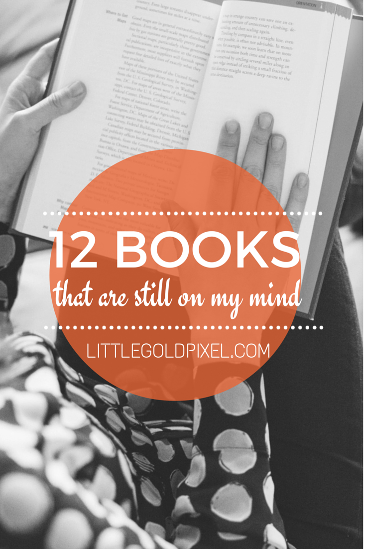 12 Books That Are Still On My Mind • littlegoldpixel.com