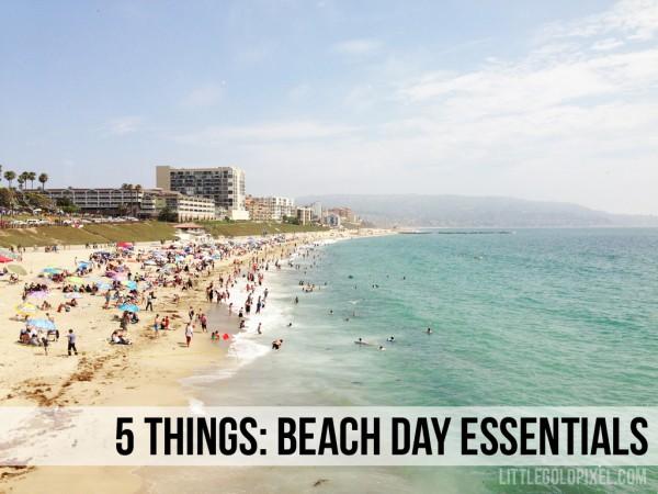 5 Beach Day Essentials • ©littlegoldpixel.com
