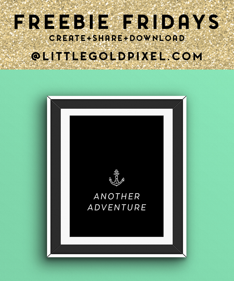 Freebie Fridays: Another Adventure Free Art Printables