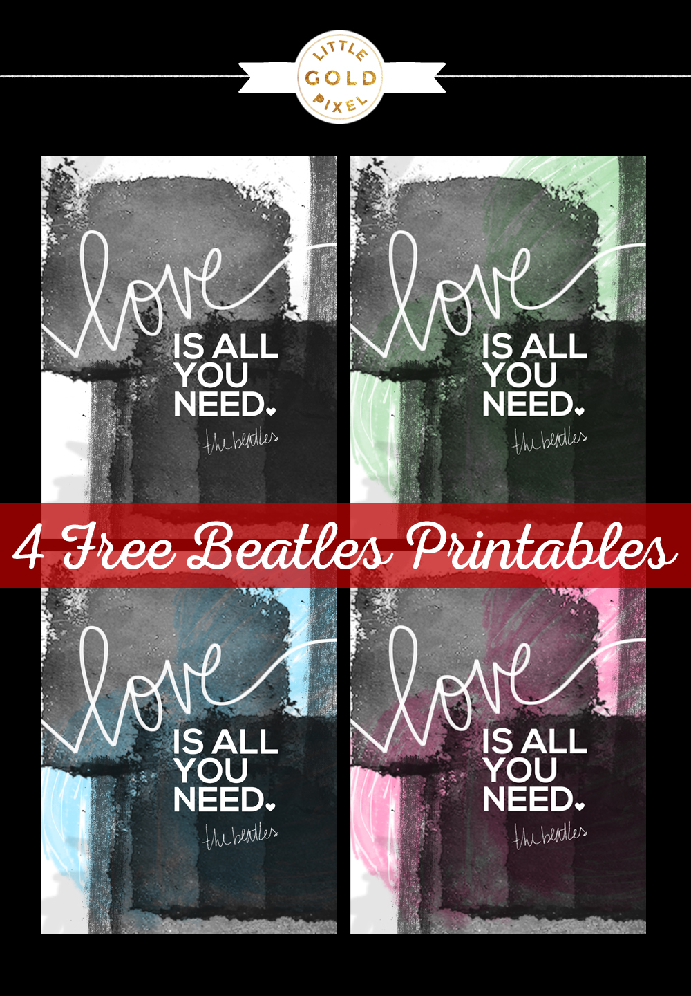 Free Beatles Printables • All You Need Is Love • Little Gold Pixel