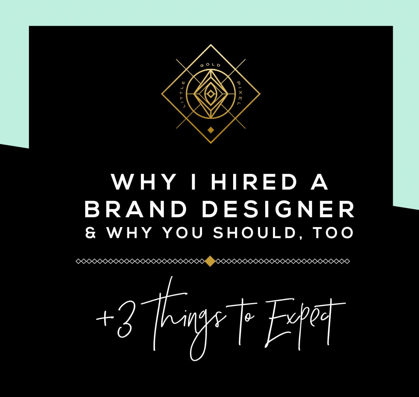 Why I Hired a Brand Designer • Little Gold Pixel