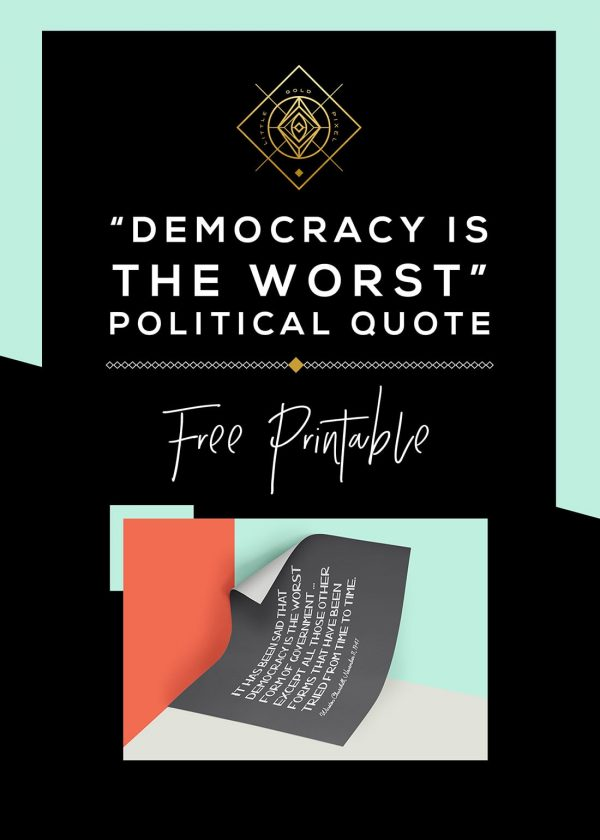 Democracy Is the Worst Free Art Printable • Little Gold Pixel