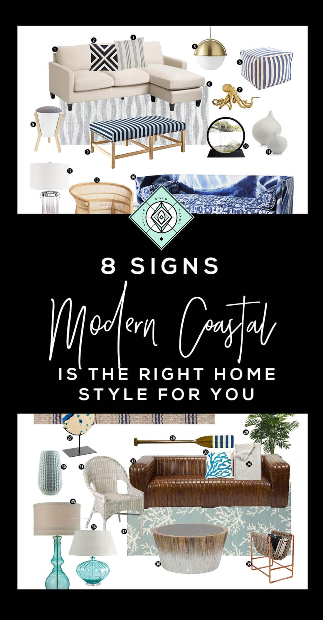 8 Signs Modern Coastal Decor is the Right Home Style for You • Little Gold Pixel • Click through to find out if you're compatible with coastal decor!