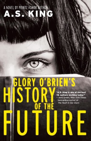 Book Reviews 2014 Part 8 • Little Gold Pixel • Glory O'Brien's History of the Future by A.S. King