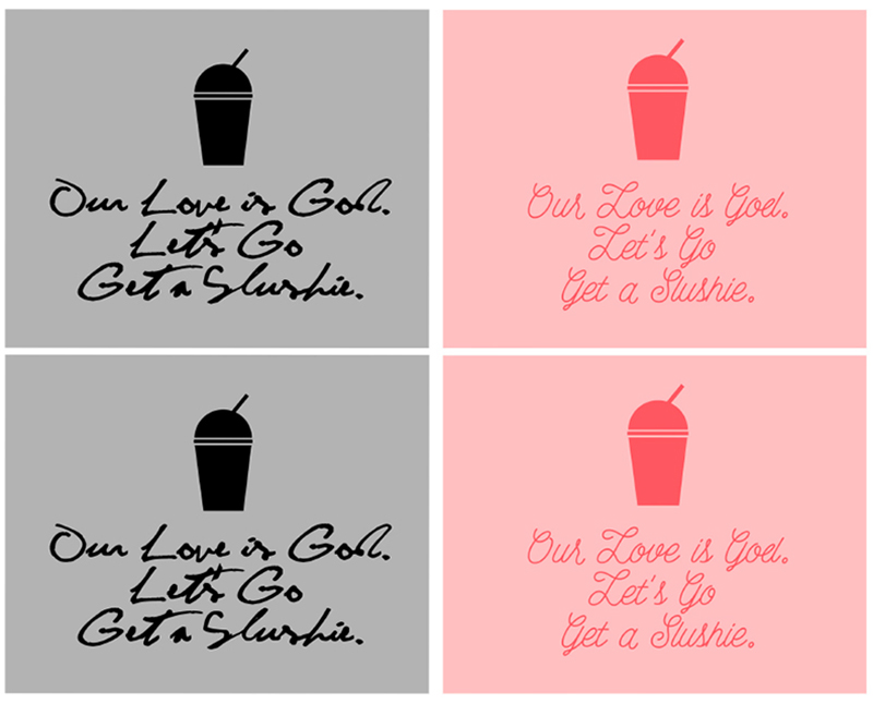 Heathers Quote Free Printables •Little Gold Pixel • Valentine's Day Cards • Our love is God, let's go get a slushie.