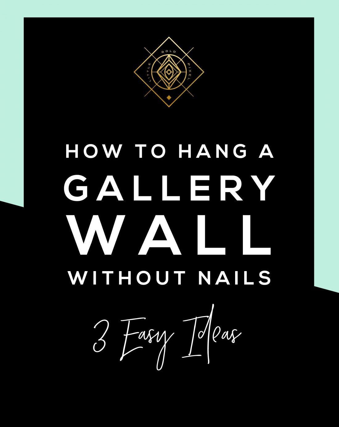 How to Hang Gallery Walls Without Nails • Little Gold Pixel