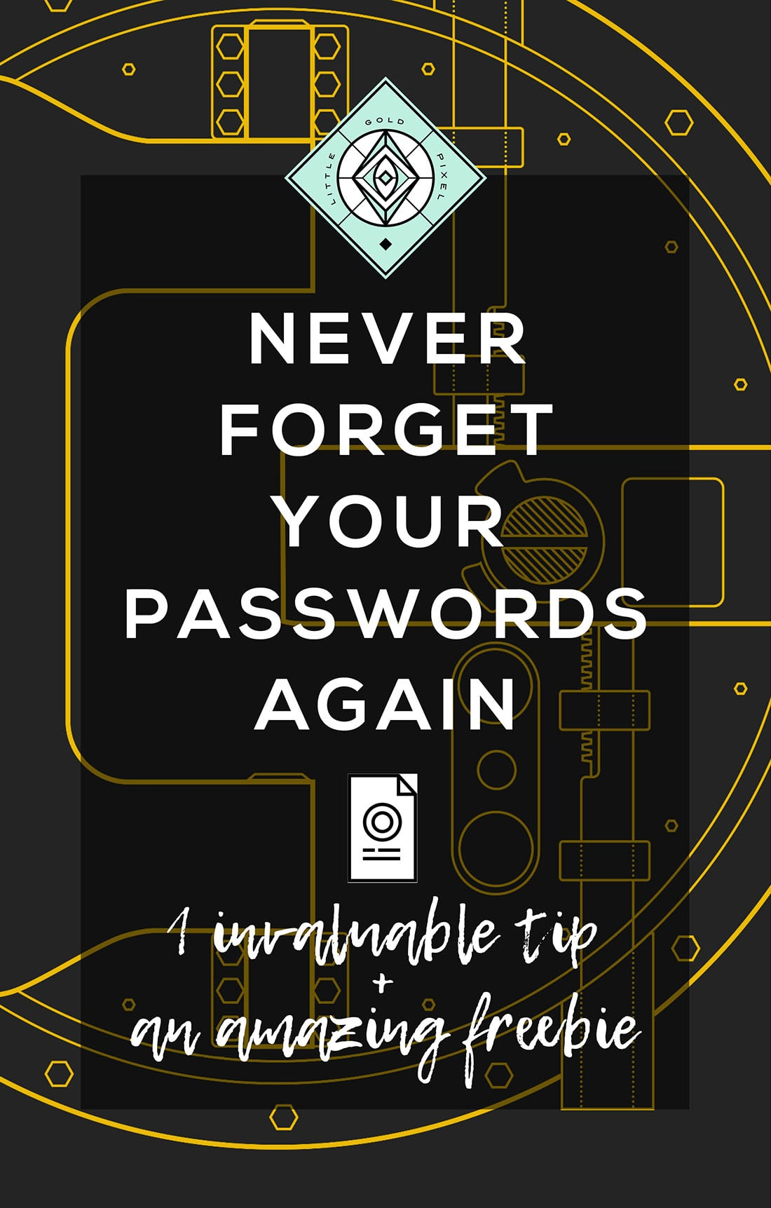 Never Forget Your Passwords Again • Little Gold Pixel