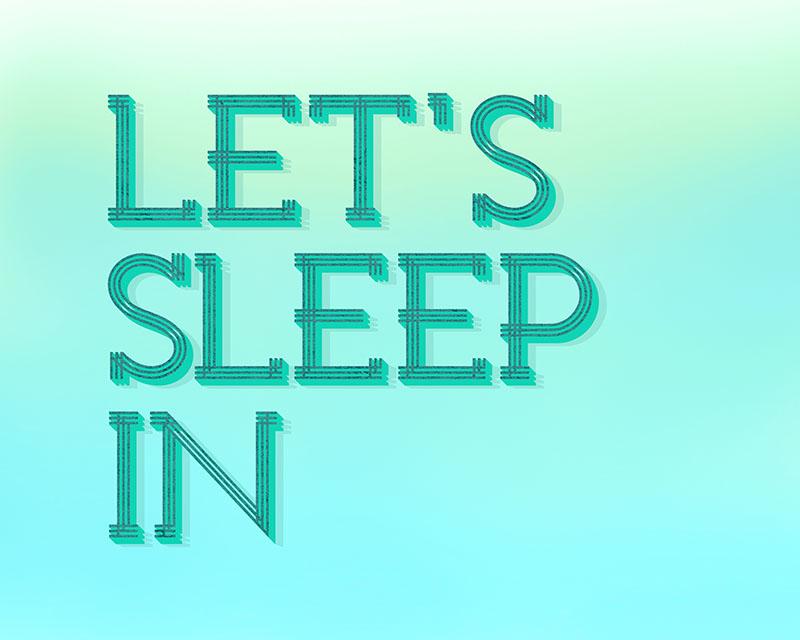 Let's Sleep In Free Art Printable •Little Gold Pixel