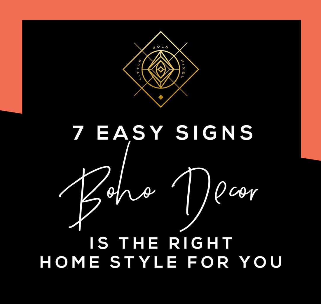 7 Signs Boho Decor is the Right Home Style for You • Little Gold Pixel • Click through to find out if you're compatible with boho chic/bohemian decor!