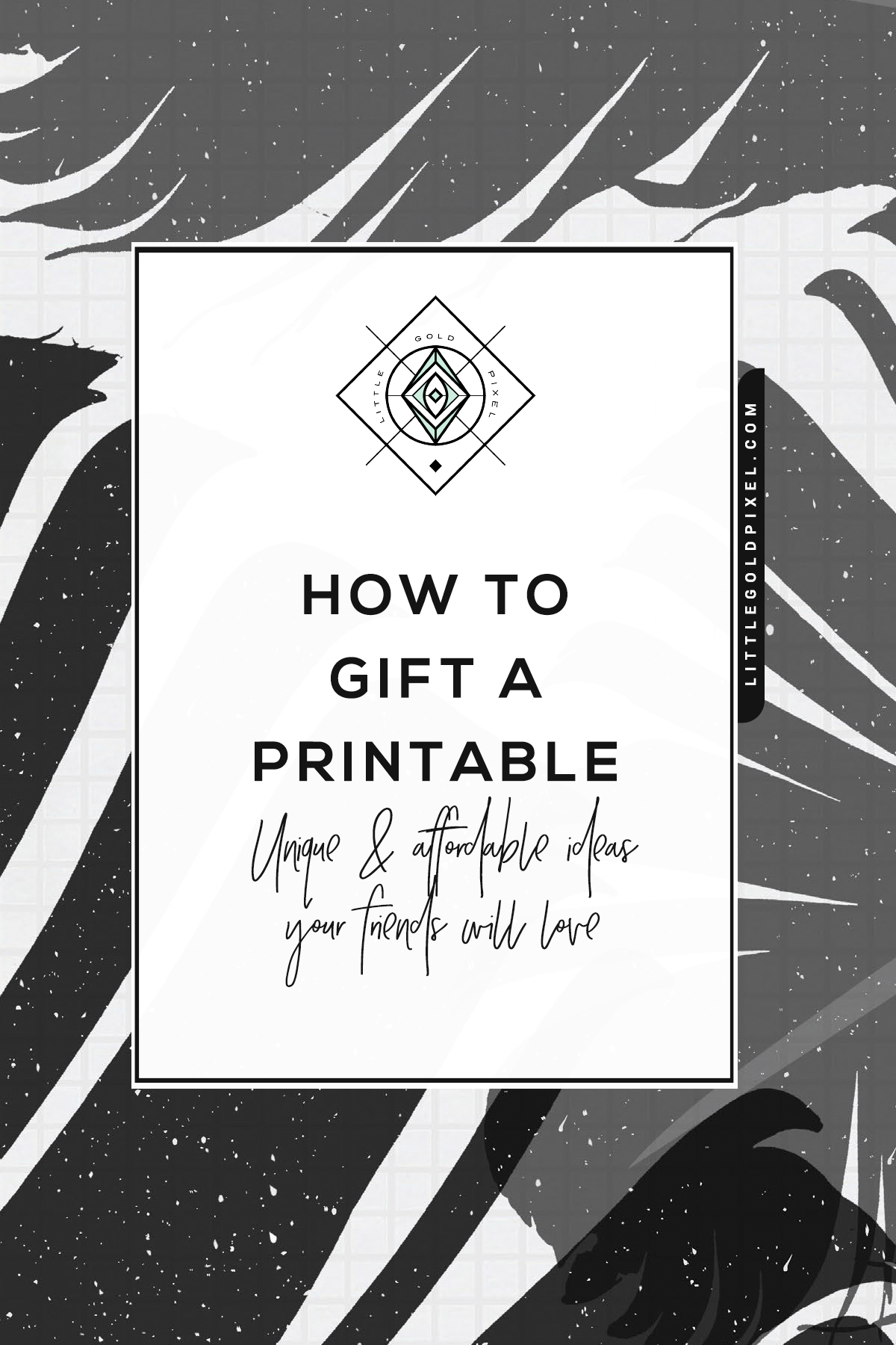 How to Gift a Printable • Unique Gift Ideas •Little Gold Pixel •Easy and affordable ways to gift a printable. For birthdays, special occasions, holidays, etc., you can put together a unique and personal gift for her or him for less than $30.