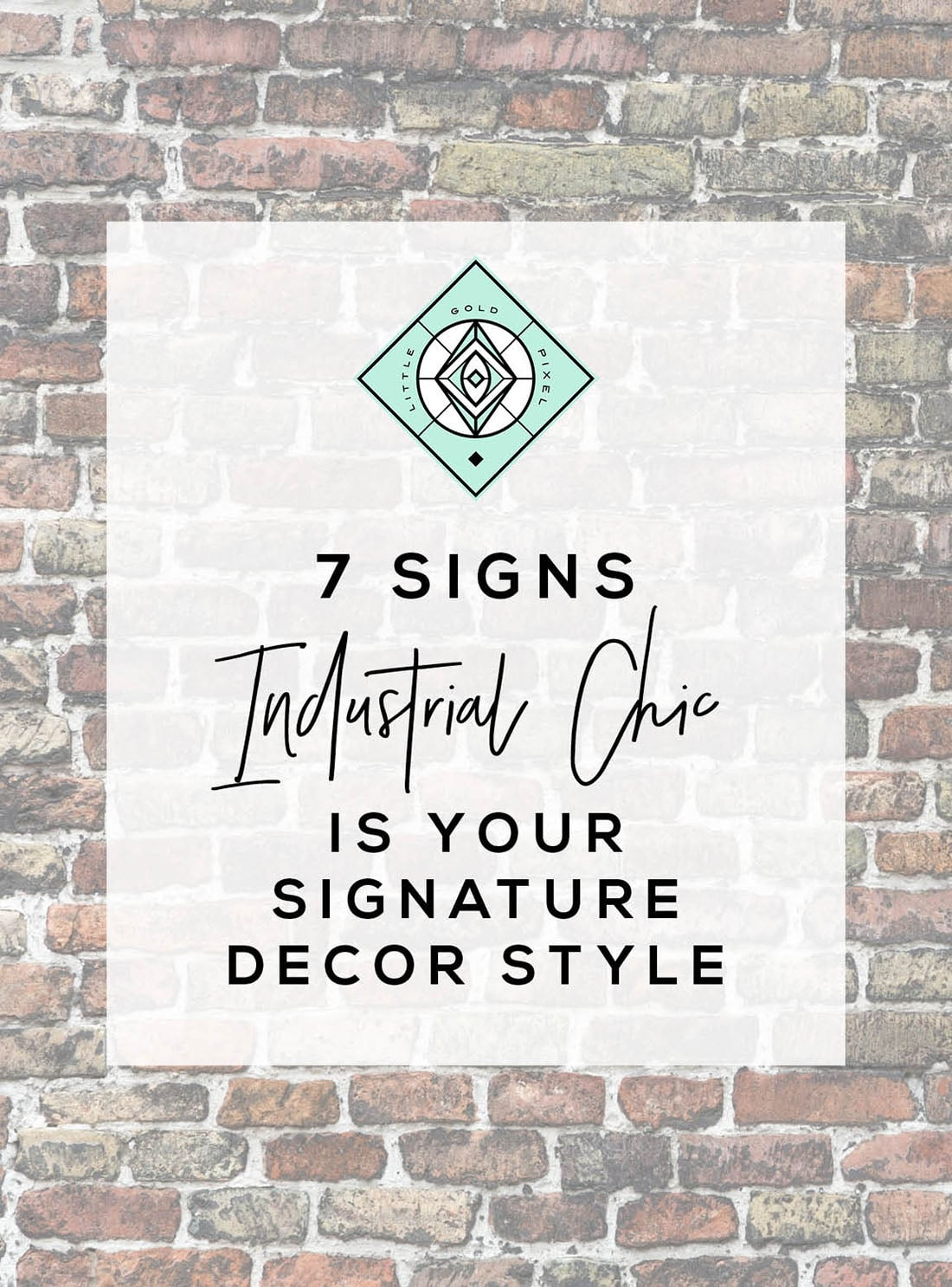 7 Signs Industrial Decor is the Right Home Style for You • Little Gold Pixel • Grab your steampunk novels and see if you mesh with this style.