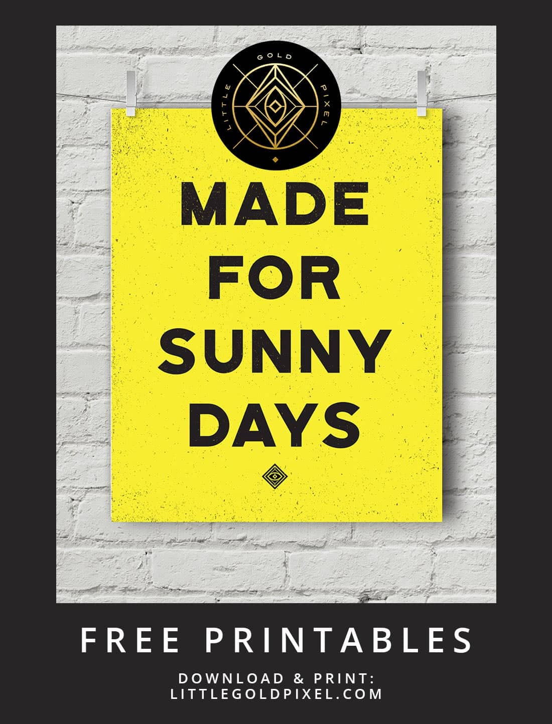 Made for Sunny Days Free Printable • Little Gold Pixel
