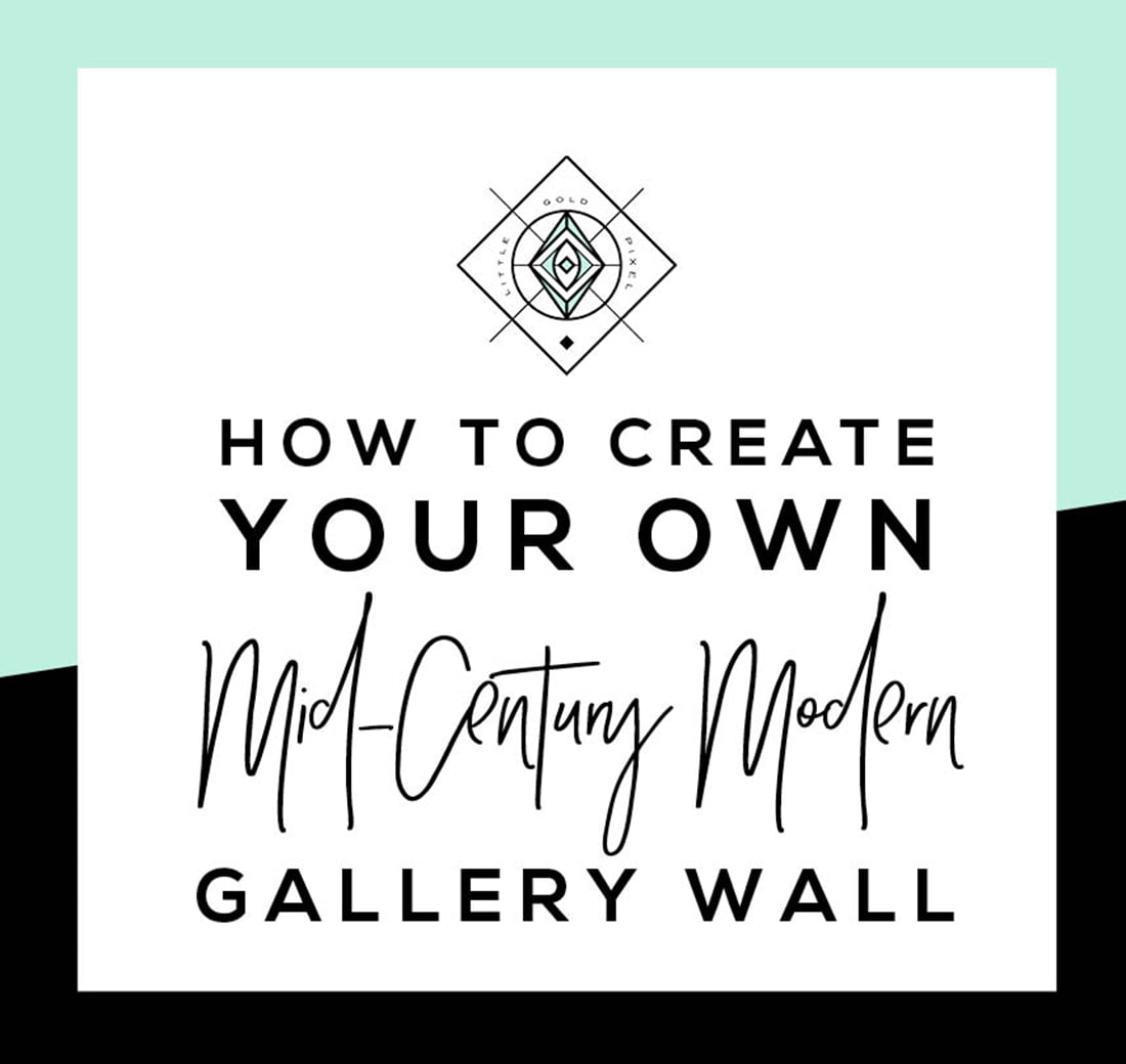 e68b540fec8 How to Create a Mid-Century Modern Gallery Wall • Little Gold Pixel • You