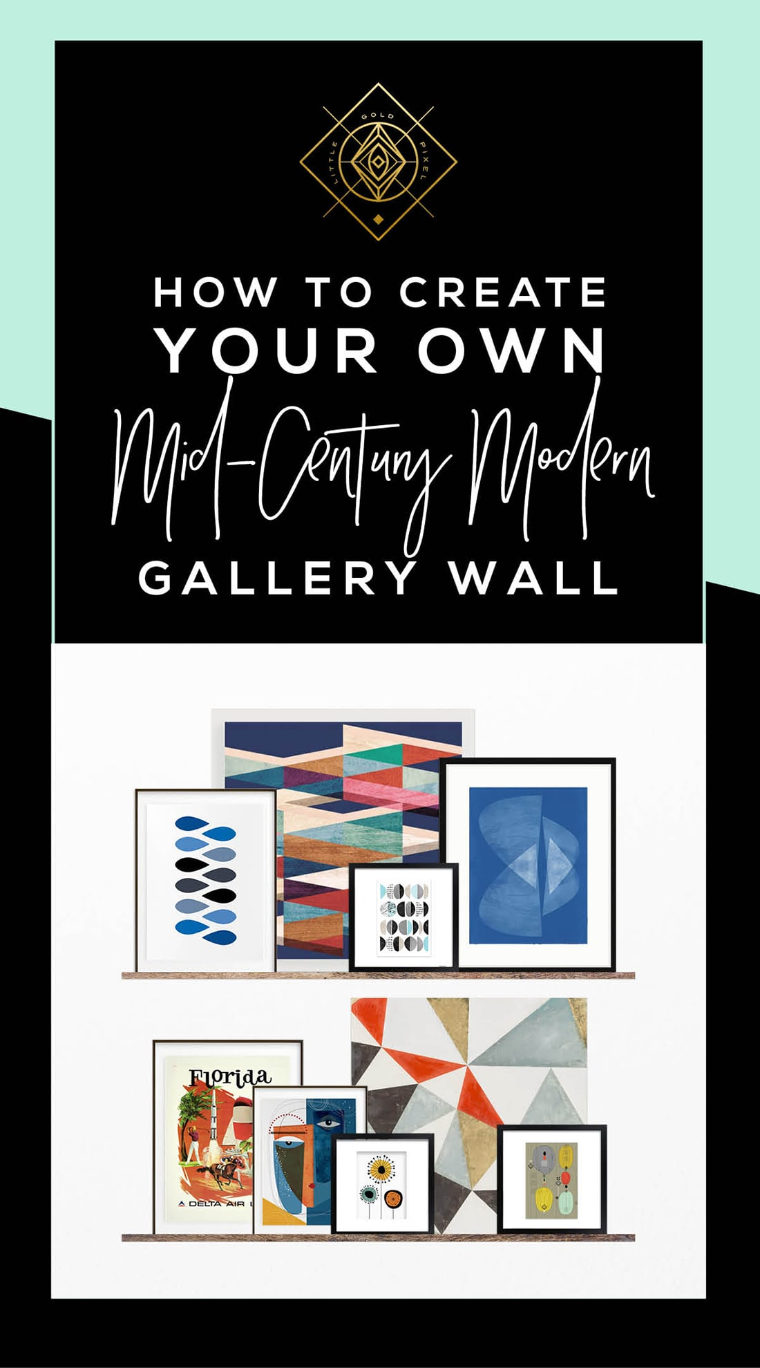 How to Create a Mid-Century Modern Gallery Wall • Little Gold Pixel •You have the Mid-Century Modern Glam decor, but what about the equally MCM gallery wall? Click through for a detailed style guide and gallery wall examples!