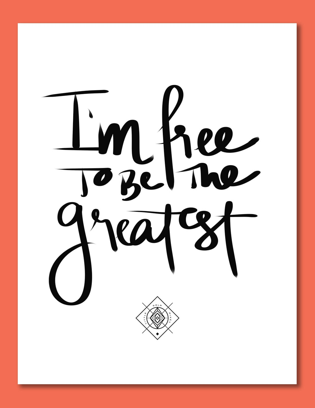 The Greatest Free Printable • Freebie Fridays • Little Gold Pixel