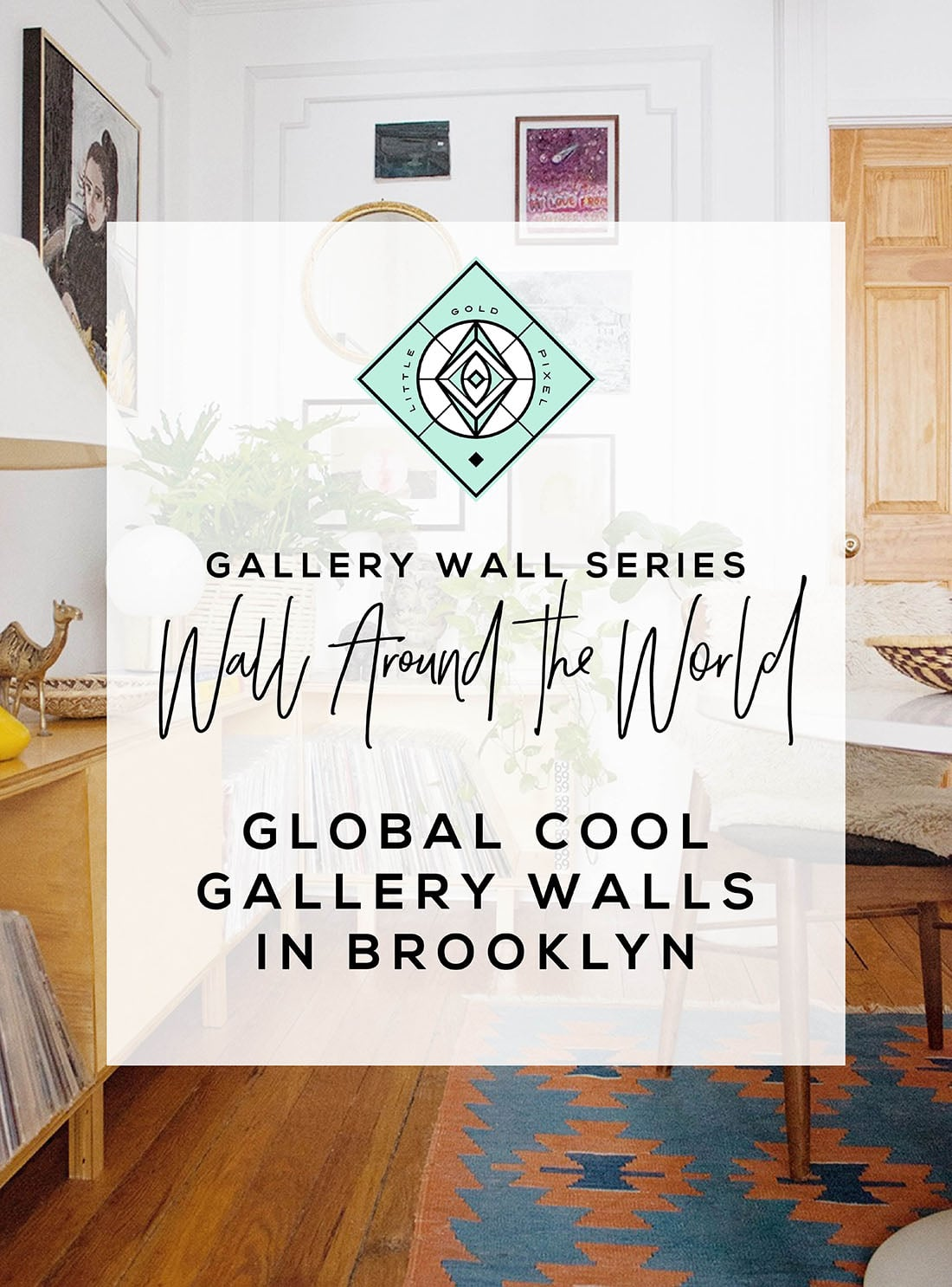 In this installment of the Wall Around the World home tour series, Mallory gives us the inside scoop on her global cool gallery walls and California-cool-meets-Mid-Century Modern home decor. • Little Gold Pixel • Photo © Mallory Fletchall