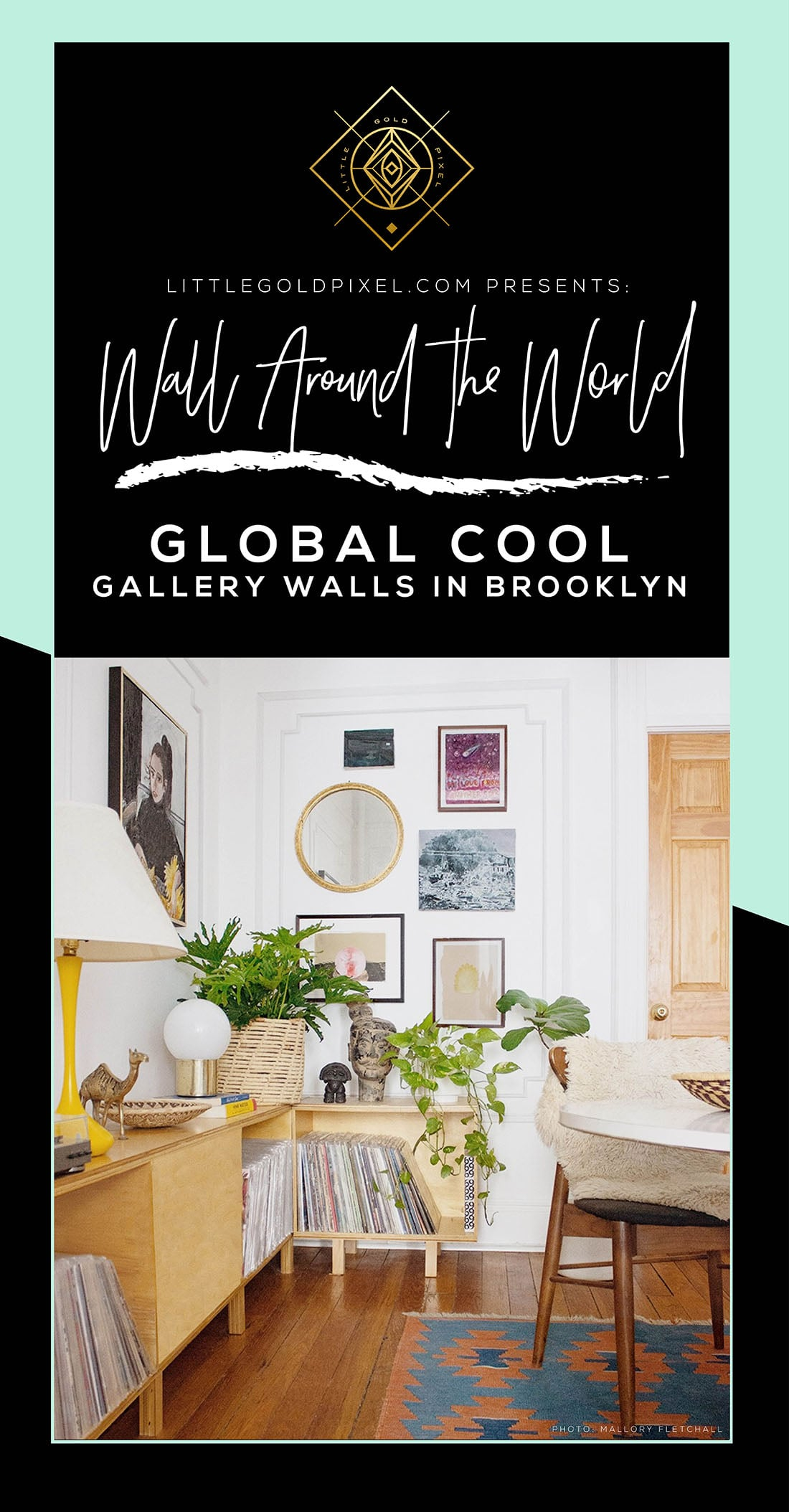 In This Installment Of The Wall Around World Home Tour Series Mallory Gives Us