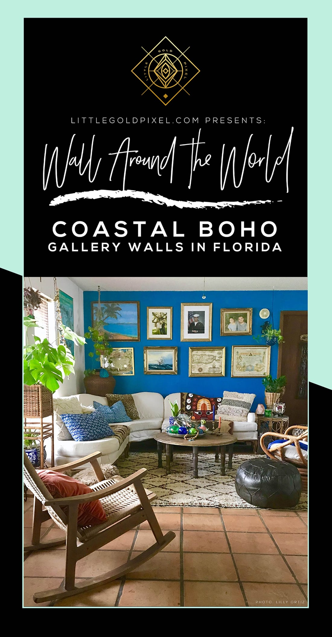 Wall Around the World: A Gallery Wall Series by Little Gold Pixel • Part 8: Coastal Boho Gallery Walls in Florida • Photos © Lilly Ortiz