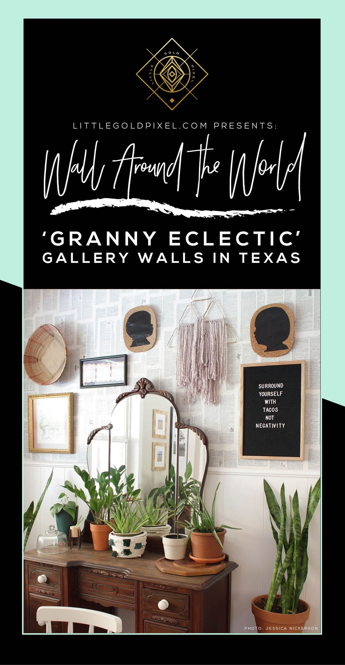 Wall Around the World: A Gallery Wall Series by Little Gold Pixel •Part 1: Granny Eclectic Gallery Walls in Texas • All photos ©Jessica Nickerson