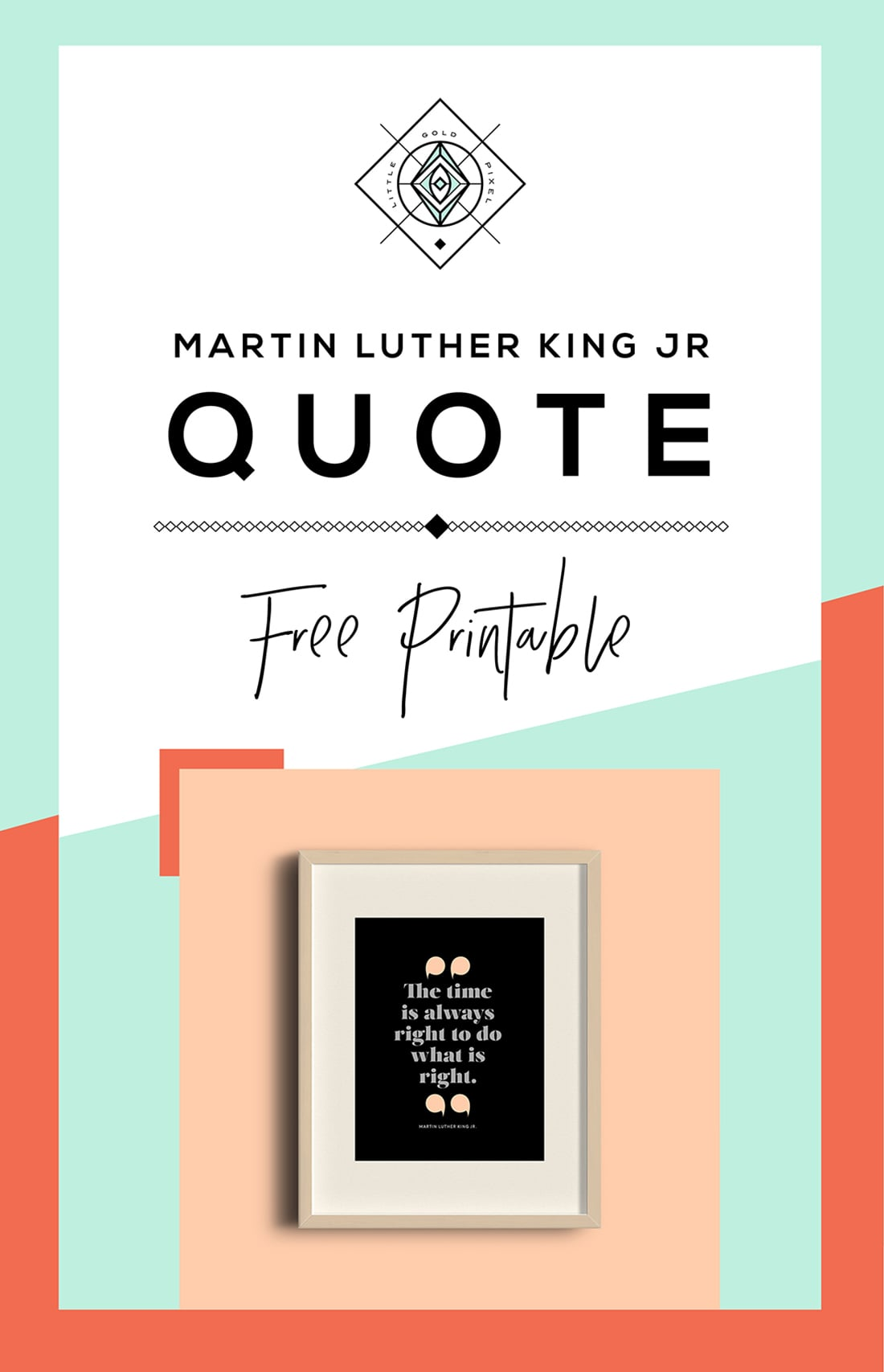 Martin Luther King Jr. Quote • Free Printable • Little Gold Pixel