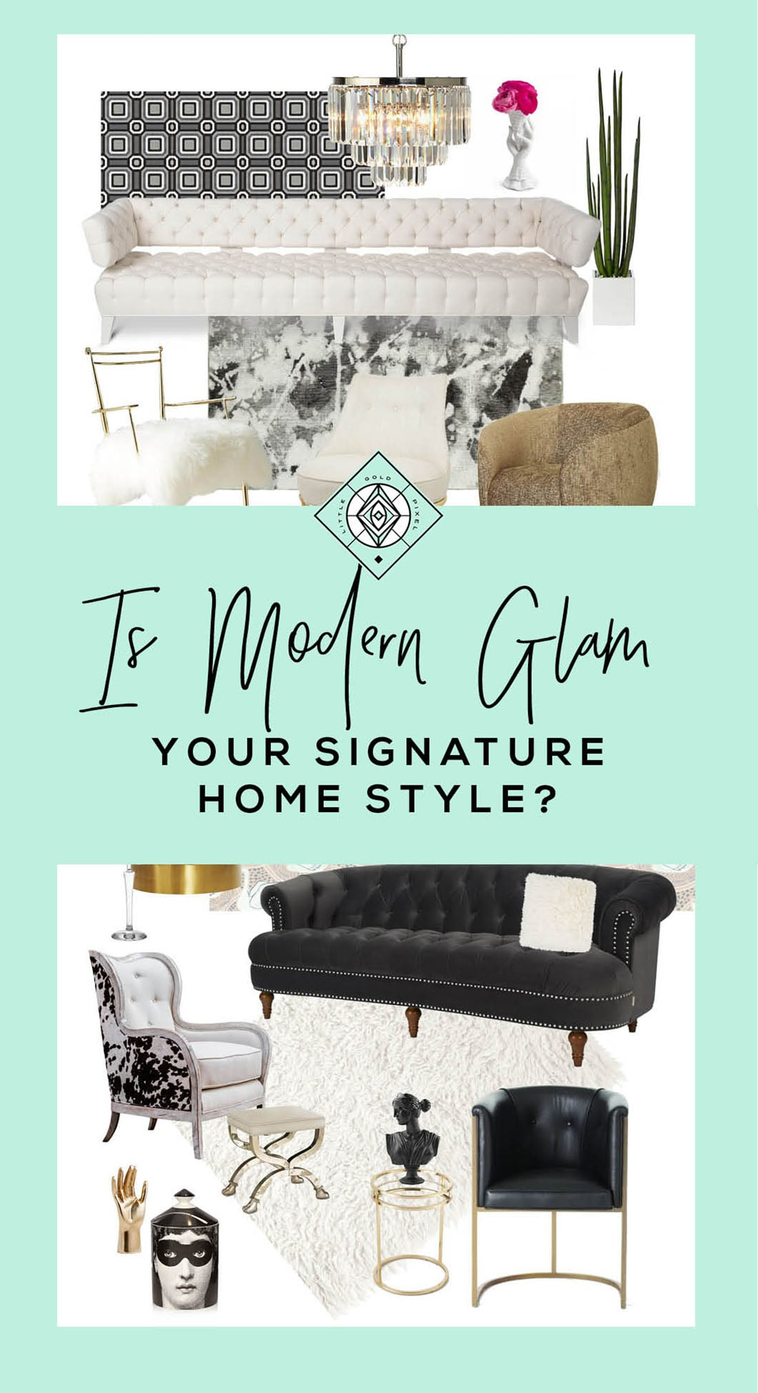 8 Signs Modern Glam Decor is the Right Home Style for You •Little Gold Pixel • Click through to find out if you're compatible with Modern Glam decor!