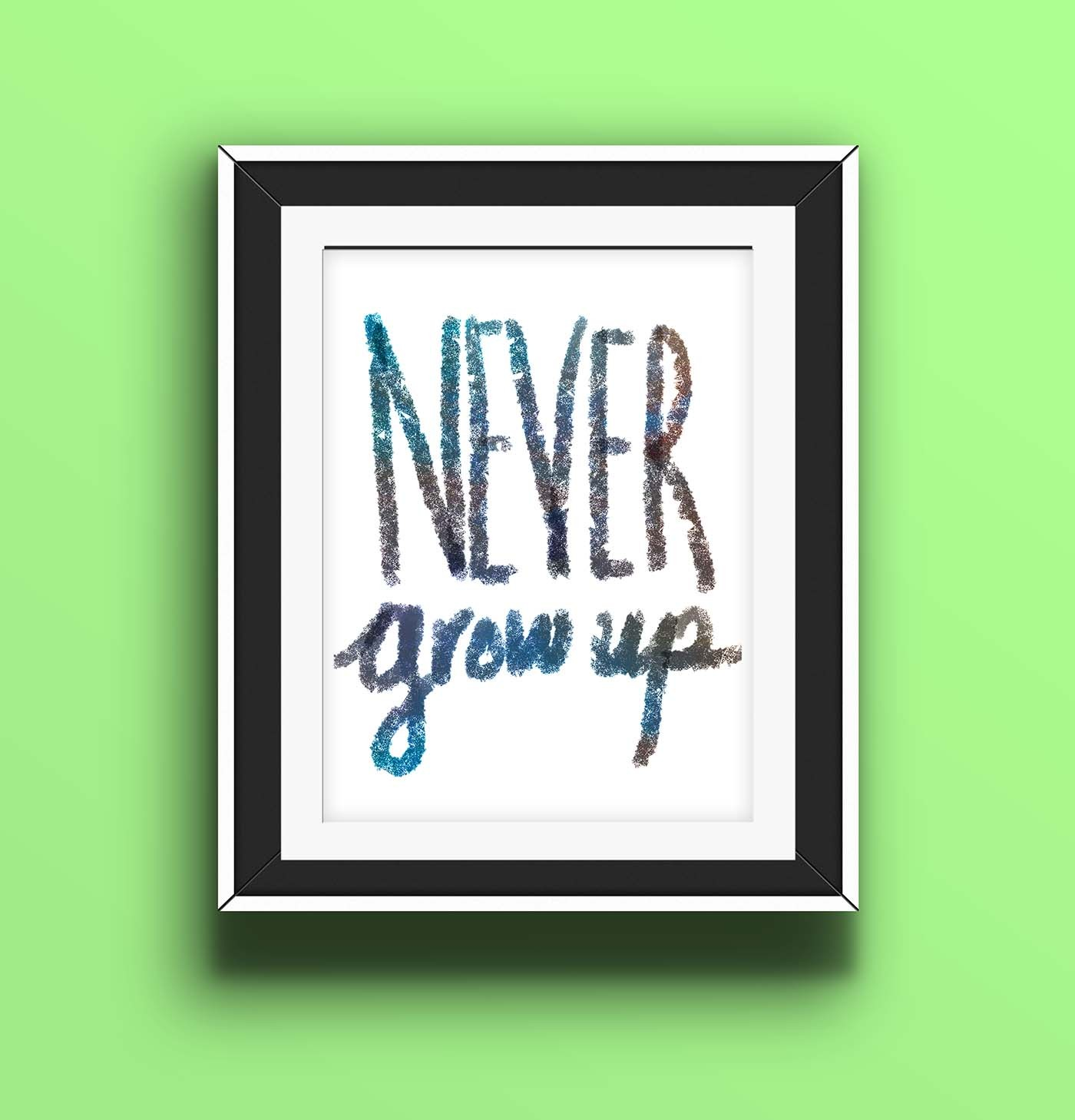 Never Grow Up Free Art Print • Little Gold Pixel