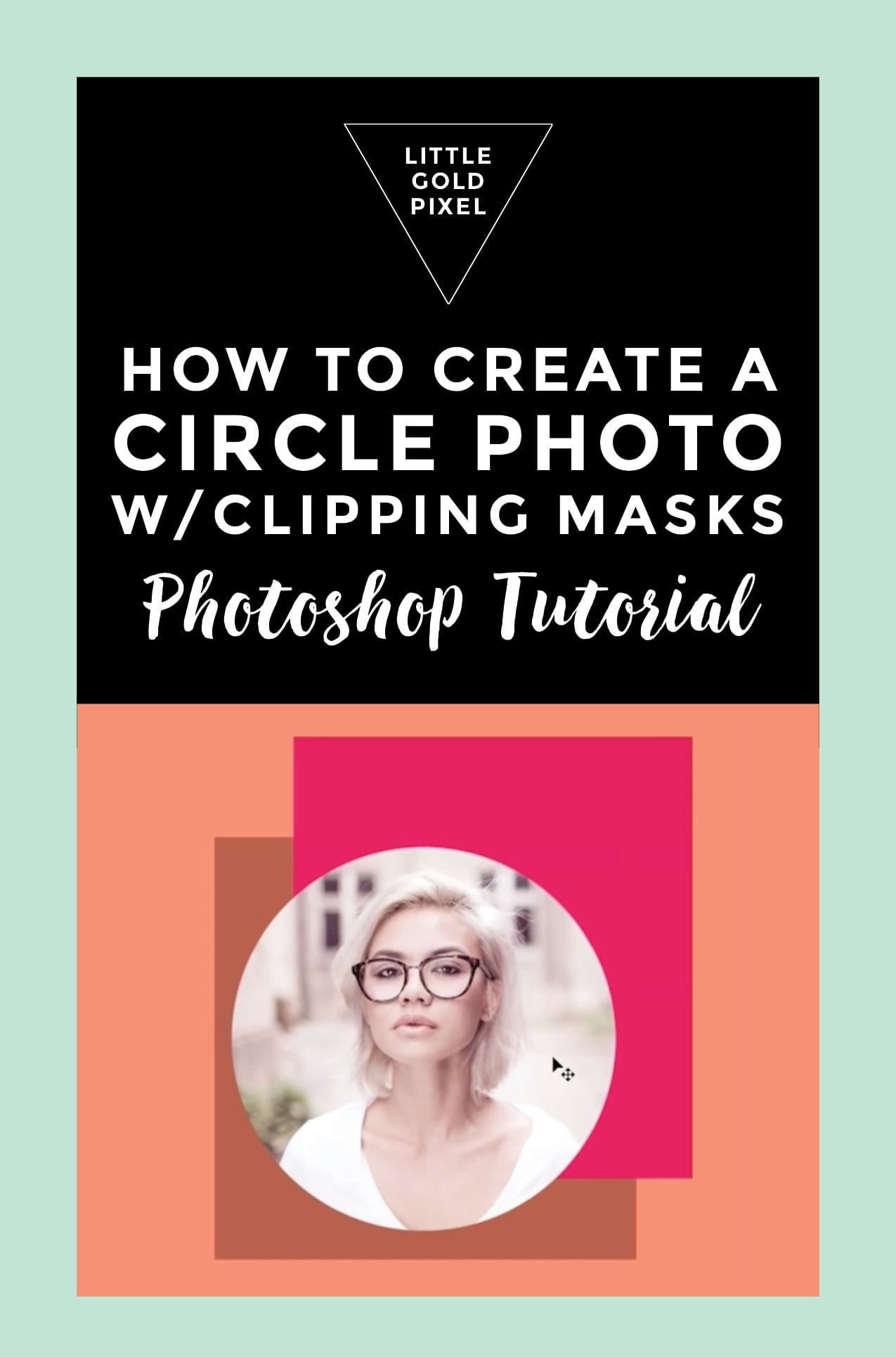 How to Create a Circle Photo Using Photoshop Clipping Masks • Little Gold Pixel