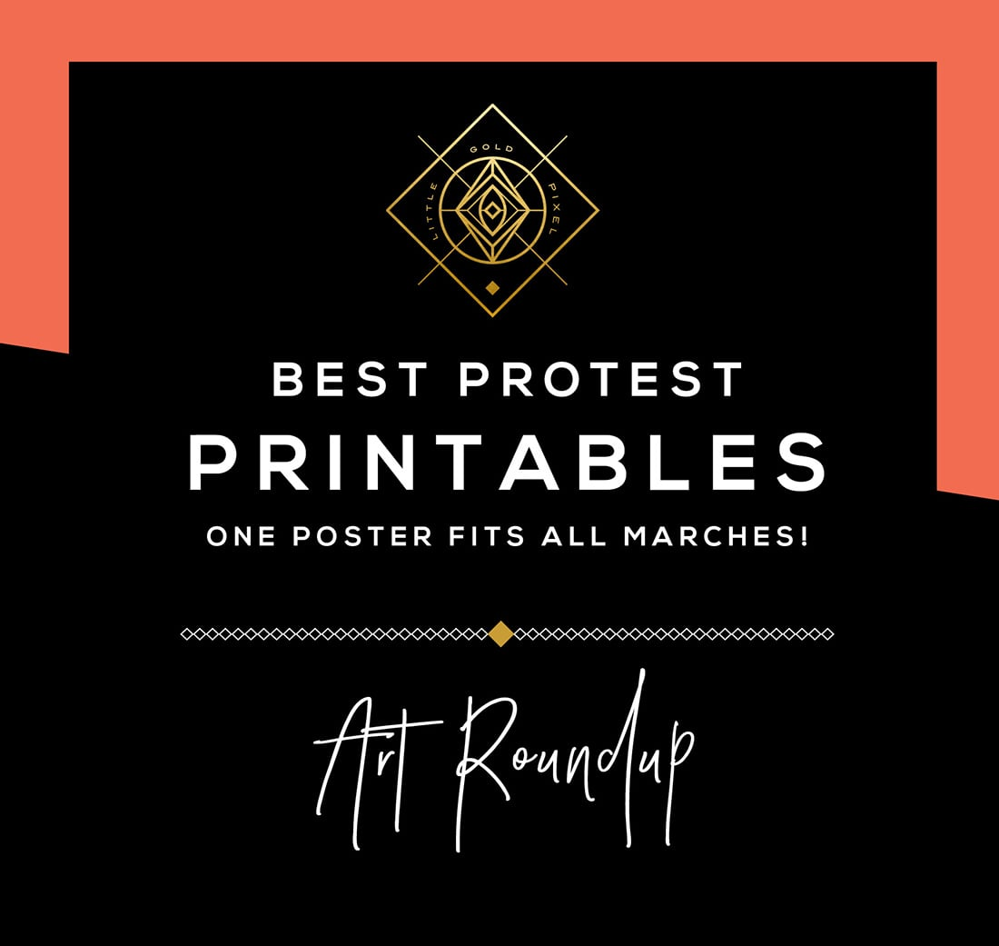 photograph regarding Printable Protest Signs identified as Protest Printables Optimistic for Any March Minor Gold Pixel