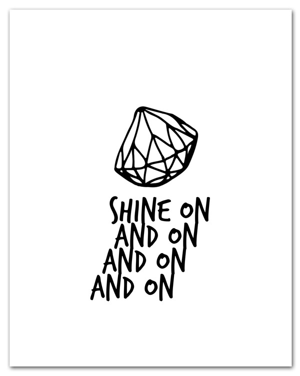 Shine On Free Art Printable • littlegoldpixel.com • As the ever so wise John Lennon said: We all shine on/like the moon and the stars and the sun/We all shine on/On and on and on and on
