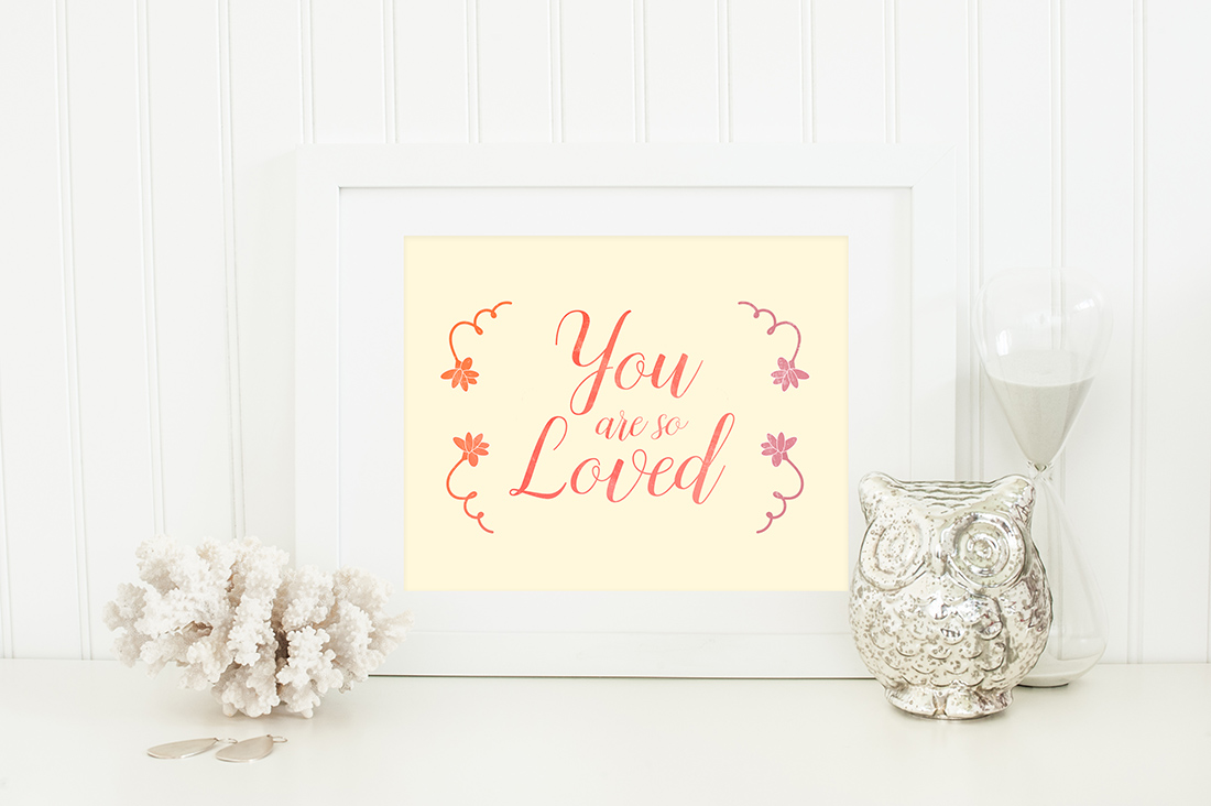 You Are So Loved Art Printable / Freebie Fridays • Little Gold Pixel