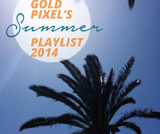 My Summer 2014 Playlist • Little Gold Pixel