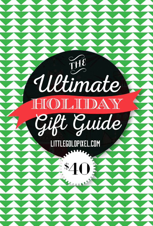 Ultimate $40 Holiday Gift Guide for 2014 •12 Gifts $40 or Less for Every Woman on Your Christmas List • littlegoldpixel.com