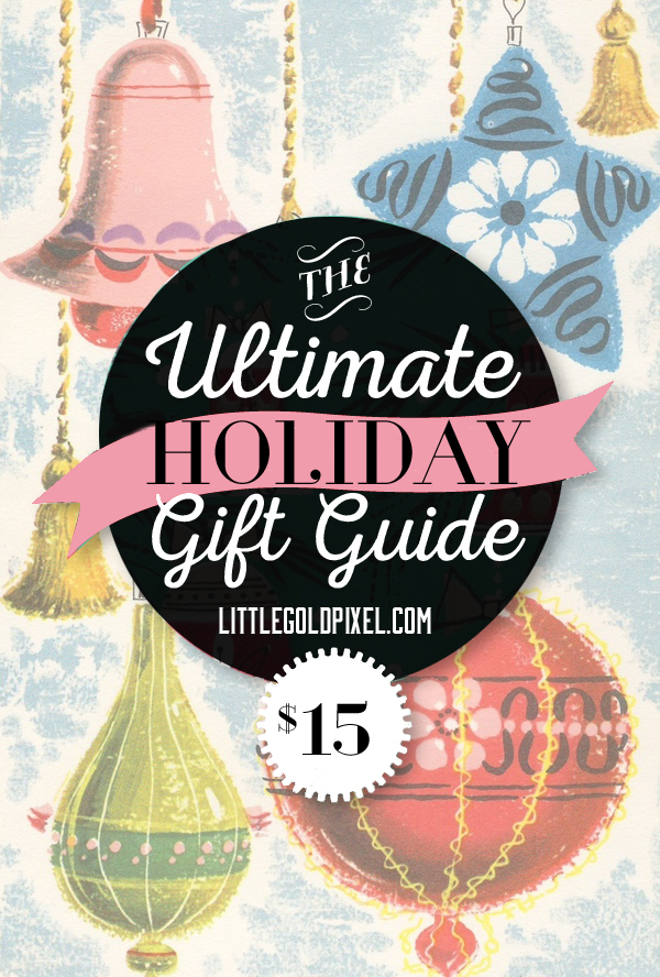 Ultimate $15 Holiday Gift Guide for 2014 • Stylish, affordable gifts for men, women and children for no more than $15 tops • littlegoldpixel.com