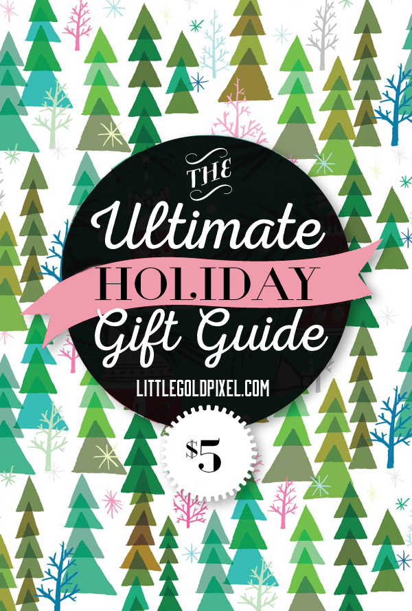 Ultimate $5 Holiday Gift Guide for 2014 • Stylish, affordable gifts for men, women and children for $5 or less • littlegoldpixel.com