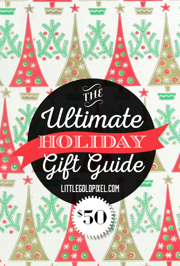 Ultimate $50 Holiday Gift Guide for 2014 • 12 Gifts $50 or Less for Every Woman on Your Christmas List • littlegoldpixel.com