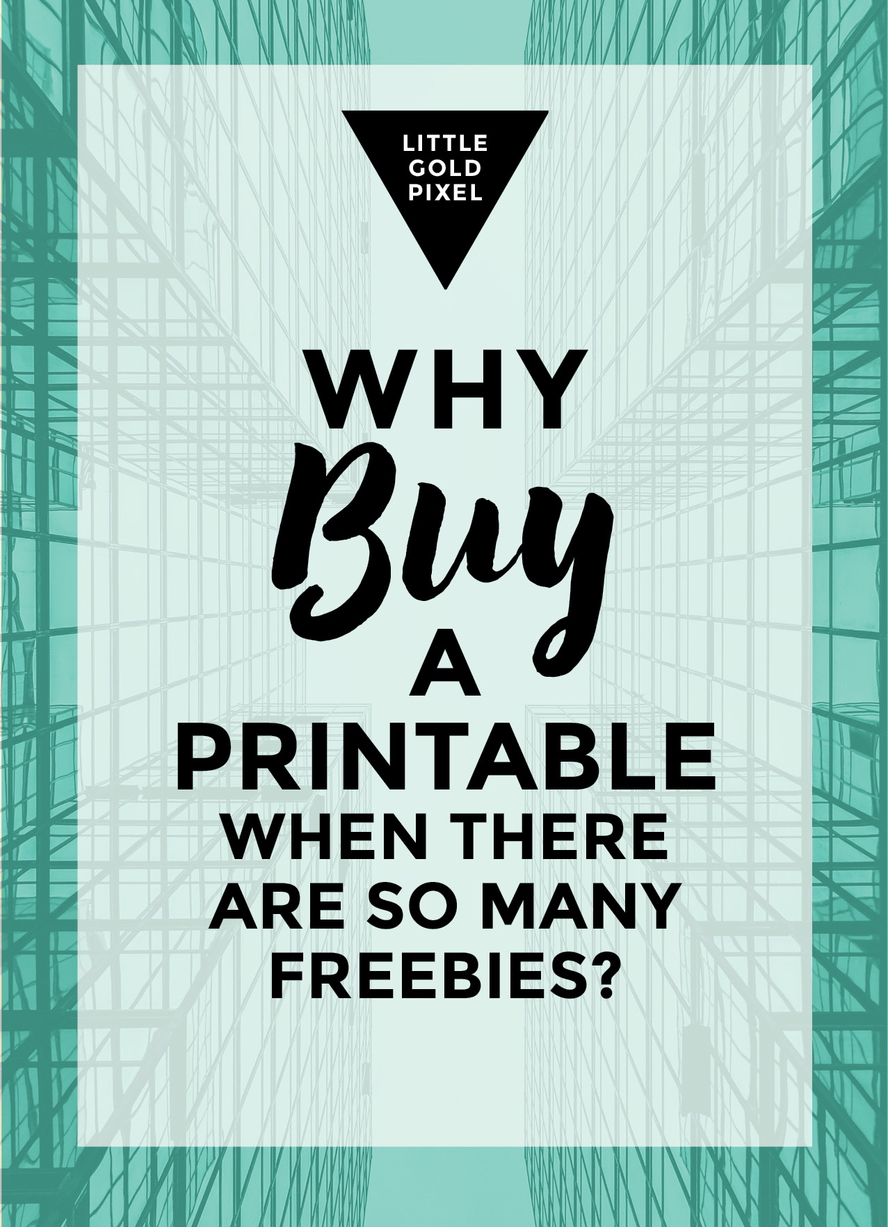 Why BUY a Printable When There Are So Many Freebies? & other FAQ • Little Gold Pixel