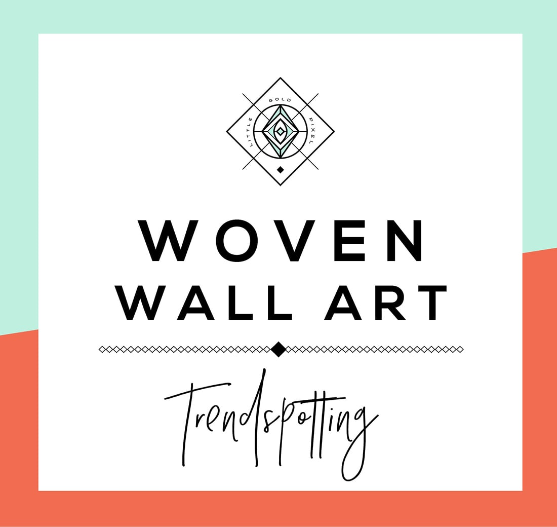 The Best Woven Wall Art & Where to Find It • Little Gold Pixel
