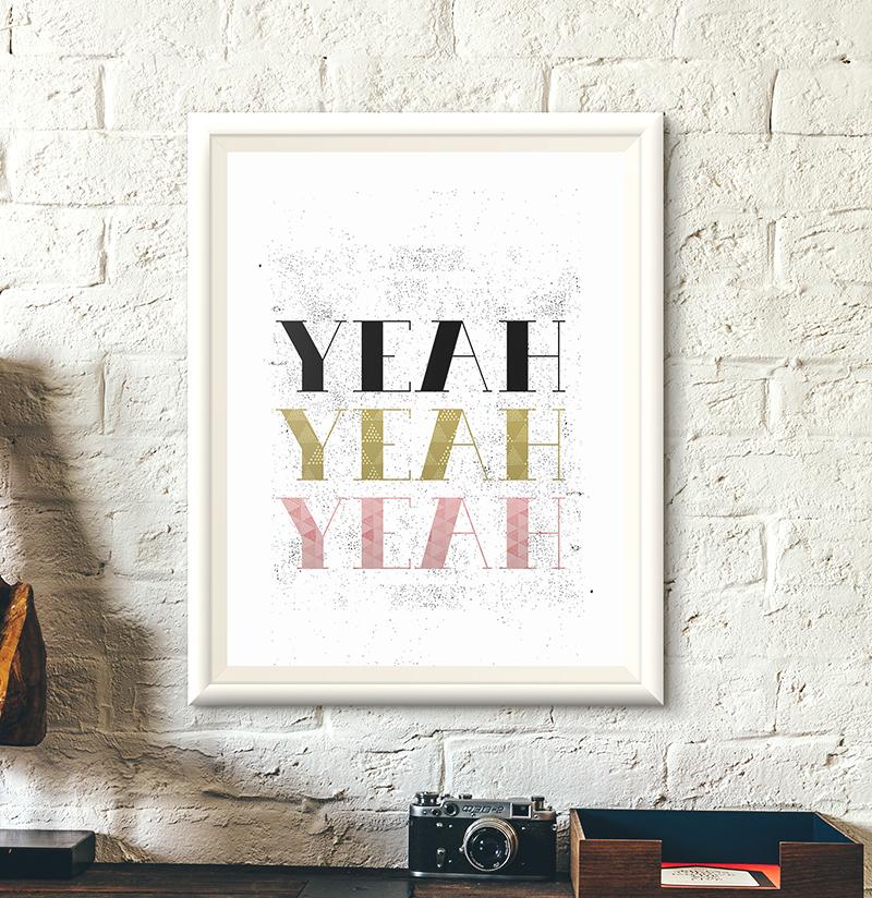 Yeah Yeah Yeah Free Art Printable •Little Gold Pixel